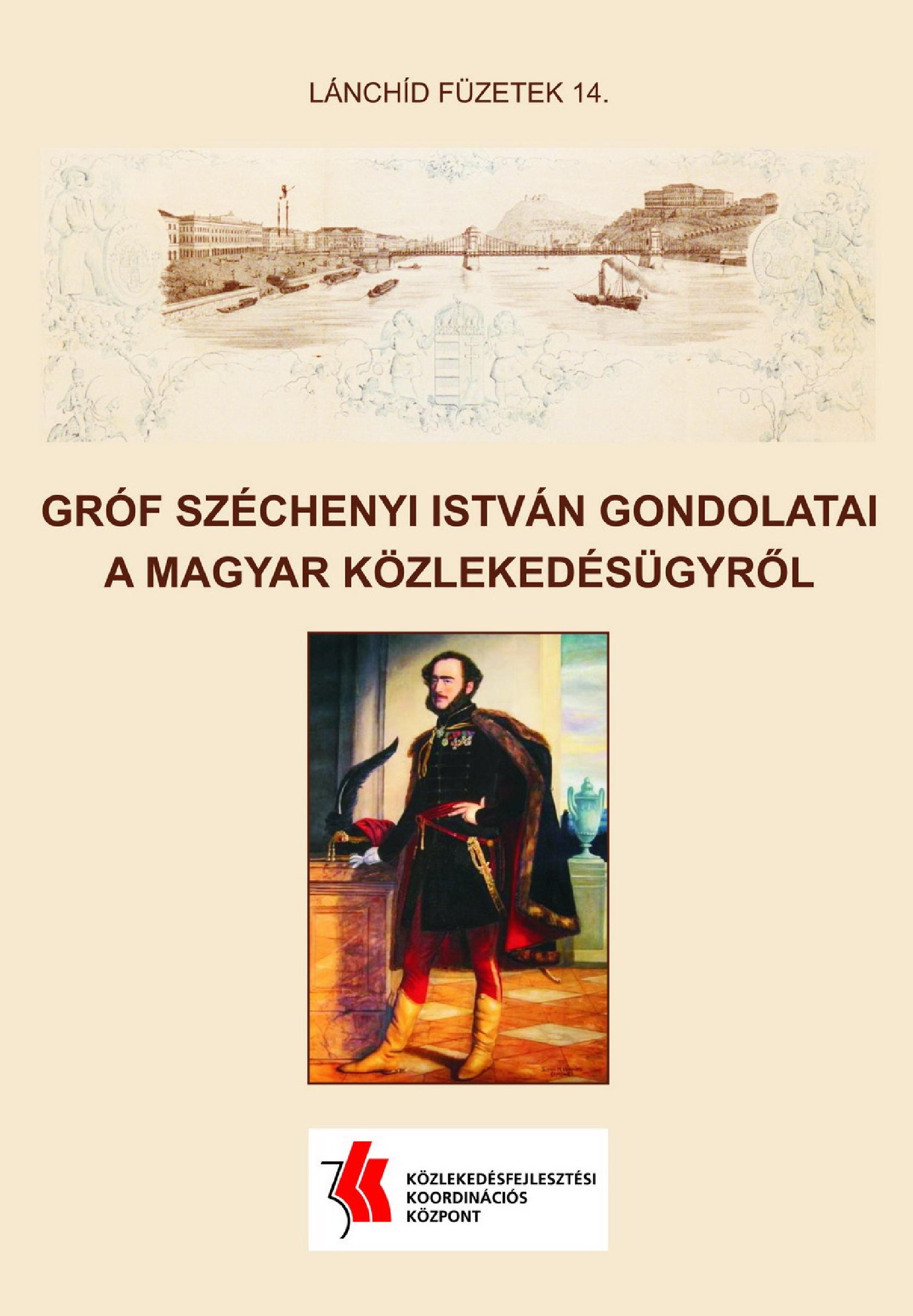 Lánchíd füzetek 14. – Gróf Széchenyi István gondolatai a magyar közlekedésügyről