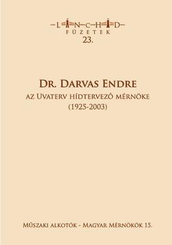 Lánchíd füzetek 23. – Dr. Darvas Endre az Uvaterv hídtervező mérnöke (1925-2003)
