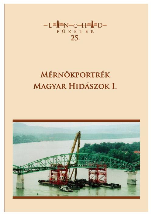 Lánchíd füzetek 25. – Mérnökportrék – Magyar hidászok I.