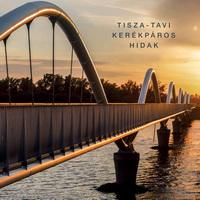 Hídalbum: Tisza-tavi kerékpáros hidak – SpeciálTerv Kft. gondozásában