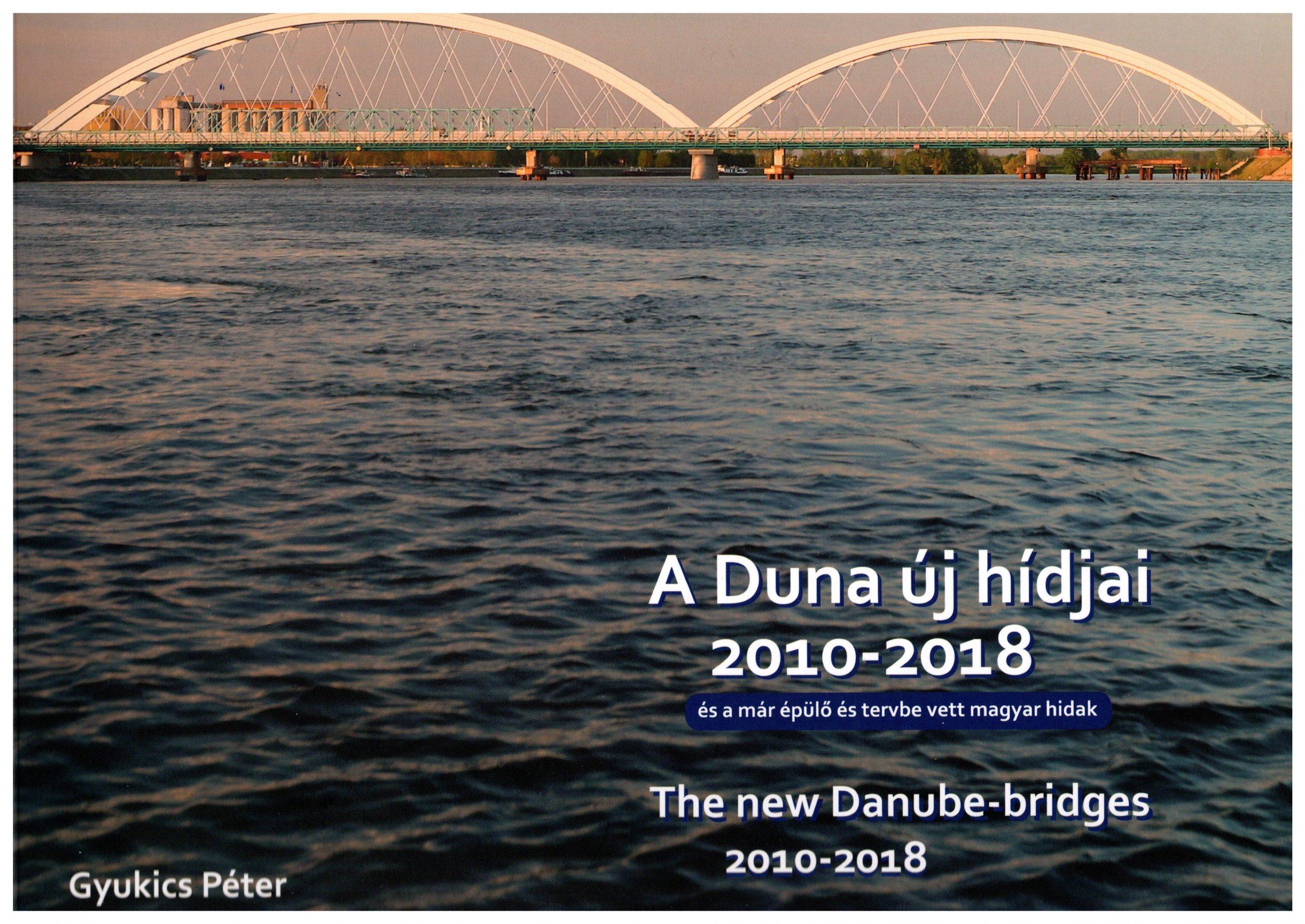 Megjelent A Dunai új hídjai 2010-2018 című kiadvány, Gyukics Péter fotóművész legújabb könyve