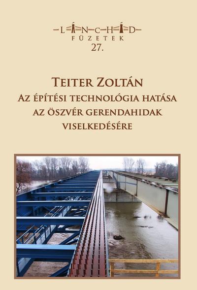 Teiter Zoltán: Az építési technológia hatása az öszvér gerendahidak viselkedésére